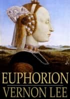 Euphorion: Volume II ebook by Vernon Lee