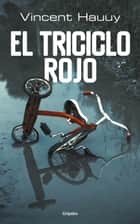 El triciclo rojo ebook by Vincent Hauuy