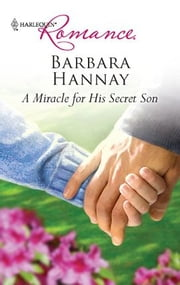 A Miracle for His Secret Son ebook by Barbara Hannay