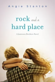 Rock and a Hard Place ebook by Angie Stanton