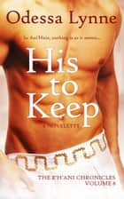 His to Keep ebook by Odessa Lynne