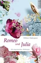 Romeo und Julia (Nikol Classics) - mit Illustrationen ebook by William Shakespeare