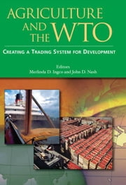 Agriculture And The Wto: Creating A Trading System For Development ebook by World Bank; Ingco Merlinda; nash John D.
