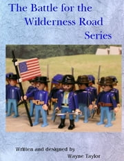 The Battle for the Wilderness Road Series ebook by Wayne Taylor