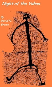 Night of the Yahoo ebook by David N. Brown