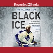 Black Ice - The Val James Story audiobook by Valmore James, John Gallagher