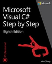 Microsoft Visual C# Step by Step ebook by John Sharp