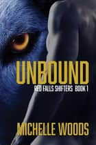 UNBOUND ebook by Michelle Woods