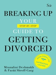 Breaking up - Your guide to getting divorced ebook by Mrunalini Deshmukh
