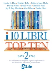 I 10 libri Top Ten - Vol. 2 ebook by Louise L. Hay,Eckhart Tolle,Esther Hicks,Jerry Hicks
