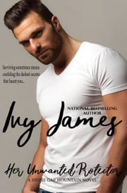 Her Unwanted Protector ebook by Ivy James