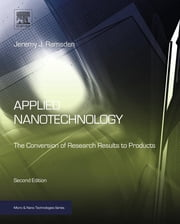 Applied Nanotechnology - The Conversion of Research Results to Products ebook by Jeremy Ramsden
