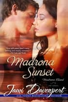 Madrona Sunset ebook by Jami Davenport