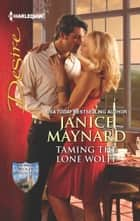 Taming the Lone Wolff ebook by Janice Maynard