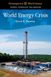 World Energy Crisis: A Reference Handbook - A Reference Handbook ebook by David E. Newton Ph.D.
