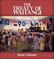The Treaty of Waitangi ebook by Ross Calman