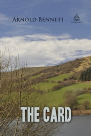 The Card ebook by Arnold Bennett