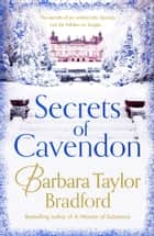 Secrets of Cavendon: A gripping historical saga full of intrigue and drama ebook by Barbara Taylor Bradford