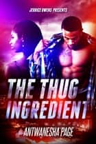 The Thug Ingredient ebook by