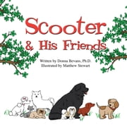 Scooter & His Friends ebook by Donna Bevans, Ph.D
