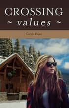 Crossing Values ebook by Carrie Daws