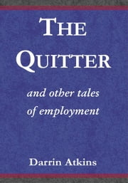 The Quitter ebook by Darrin Atkins