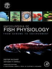 Encyclopedia of Fish Physiology - From Genome to Environment ebook by Anthony P. Farrell