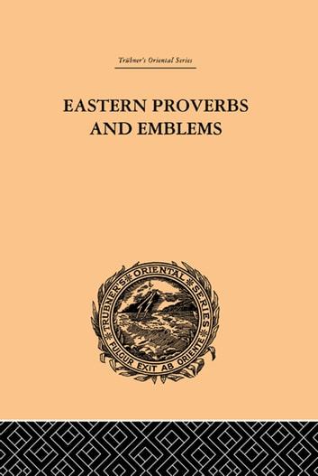 Eastern Proverbs and Emblems - Illustrating Old Truths ebook by James Long