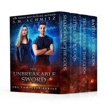 The Unbreakable Sword: The Complete Series ebook by S. M. Schmitz