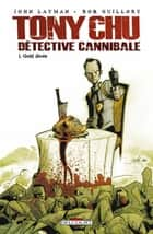 Tony Chu Détective Cannibale T01 ebook by John Layman,Rob Guillory