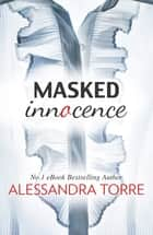 Masked Innocence (Mills & Boon Spice) ebook by Alessandra Torre