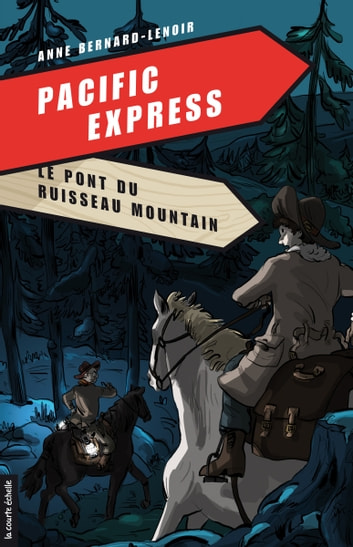 Le pont du ruisseau Mountain - Pacific Express, tome 5 eBook by Anne-Bernard Lenoir