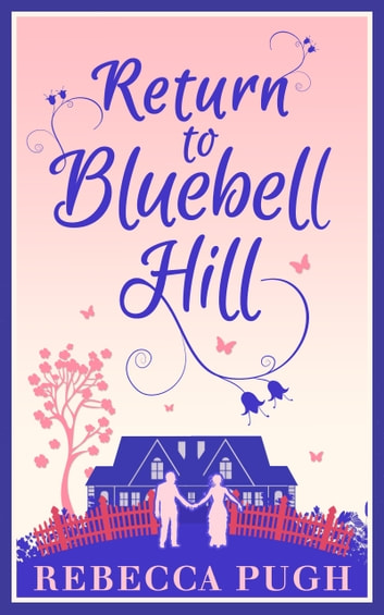 Return To Bluebell Hill ebook by Rebecca Pugh
