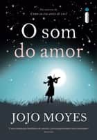 O som do amor ebook by Jojo Moyes