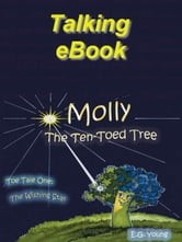 Molly The Ten-Toed Tree: The Wishing Star (Talking eBook) ebook by Young, E., G.