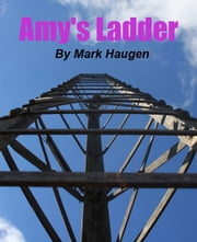Amy's Ladder ebook by Mark Haugen