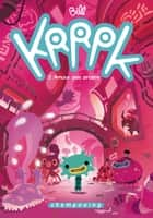 Krrpk T02 - Amour pas propre ebook by