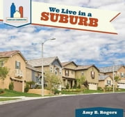 We Live in a Suburb ebook by Rogers, Amy