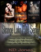 Strange Lake Falls Volume 1 ebook by KD Jones