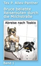 Abreise nach Toskio ebook by Tex P. Allex-Panther