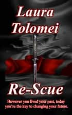 Re-Scue ebook by Laura Tolomei