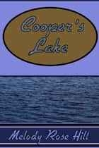Cooper's Lake ebook by Melody Hill