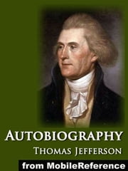 Autobiography Of Thomas Jefferson (Mobi Classics) ebook by Thomas Jefferson