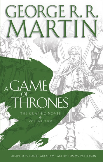 A Game of Thrones: Graphic Novel, Volume Two (A Song of Ice and Fire) ebook by George R.R. Martin
