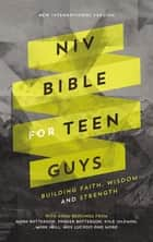 NIV, Bible for Teen Guys, Ebook - Building Faith, Wisdom and Strength ebook by