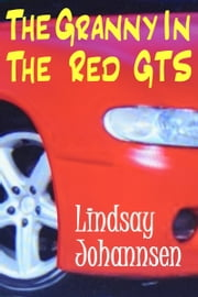 The Granny In The Red GTS ebook by Lindsay Johannsen