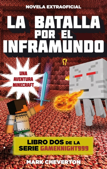 La batalla por el inframundo - Una aventura Minecraft ebook by Mark Cheverton