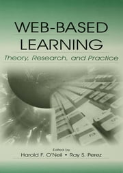 Web-Based Learning - Theory, Research, and Practice ebook by Harold F. O'Neil,Ray S. Perez