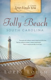 Love Finds You in Folly Beach, South Carolina ebook by Loree Lough