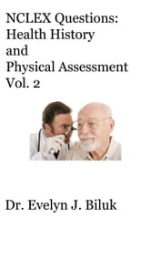 NCLEX Questions: Health History and Physical Assessment Vol. 2 ebook by Dr. Evelyn J Biluk